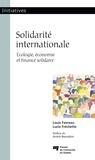 Louis Favreau et Lucie Fréchette - Solidarité internationale - Écologie, économie et finance solidaire.