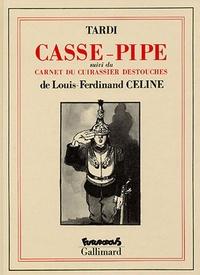 Louis-Ferdinand Céline et  Tardi - Casse-Pipe - Suivi du Carnet du cuirassier Destouches.