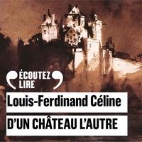 Louis-Ferdinand Céline et Denis Podalydès - D'un château l'autre.
