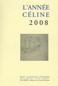 Louis-Ferdinand Céline - L'année Céline 2008.