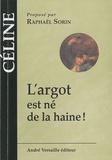 Louis-Ferdinand Céline - L'argot est né de la haine !.