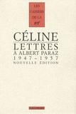 Louis-Ferdinand Céline - Lettres à Albert Paraz - 1947-1957.