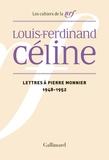 Louis-Ferdinand Céline - Lettres à Pierre Monnier - 1948-1952.