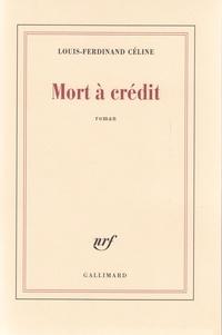 Livre en ligne téléchargement gratuit pdf Mort à crédit par Louis-Ferdinand Céline iBook PDB FB2 (Litterature Francaise) 9782070213016