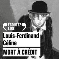 Louis-Ferdinand Céline et Denis Podalydès - Mort à crédit.