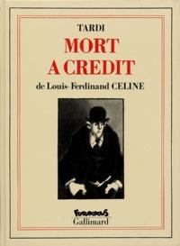 Louis-Ferdinand Céline et  Tardi - Mort à crédit.