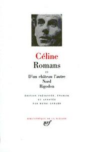 Louis-Ferdinand Céline - Romans - Tome 2, D'un château l'autre ; Nord ; Rigodon.
