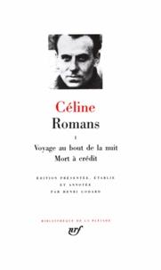 Louis-Ferdinand Céline - Romans - Tome 1, Voyage au bout de la nuit ; Mort à crédit.