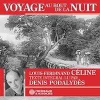 Louis-Ferdinand Céline et Denis Podalydès - Voyage au bout de la nuit.