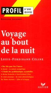 Louis-Ferdinand Céline et Bernard Lalande - Voyage au bout de la nuit.