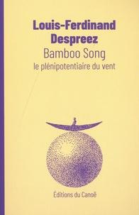 Louis-Ferdinand Despreez - Bamboo song.