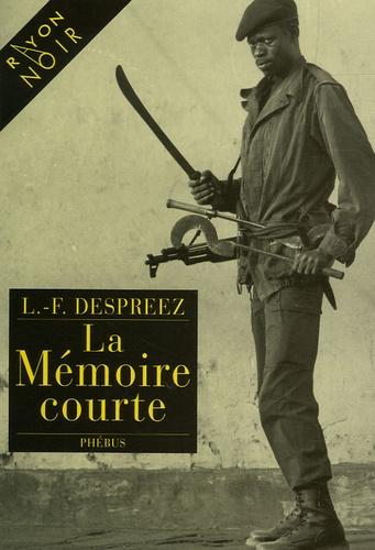 Louis-Ferdinand Despreez - La mémoire courte.