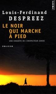 Louis-Ferdinand Despreez - Le noir qui marche à pied.