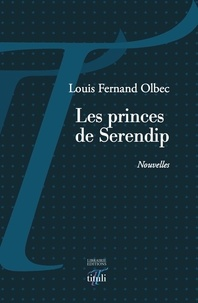 Louis Fernand Olbec - Les princes de Serendip.