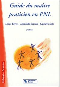 Louis Fèvre et Chantalle Servais - Guide du maître praticien en PNL.