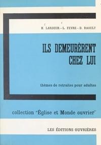Louis Fèvre et Henri Lardeur - Ils demeurèrent chez lui, Jean, 1, 39 - Thèmes de retraites pour adultes.