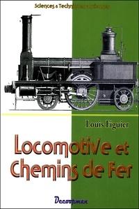 Louis Figuier - Locomotive et chemins de fer.
