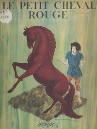 Louis Fillon et Albert Chazelle - Le petit cheval rouge.