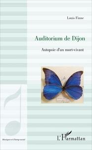 Louis Finne - Auditorium de Dijon - Autopsie d'un mort-vivant.
