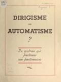 Louis Fizaine - Dirigisme ou automatisme ? - Un système qui fonctionne sans fonctionnaires.