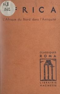 Louis Foucher et Albert Moatti - Africa - L'Afrique du Nord dans l'Antiquité.