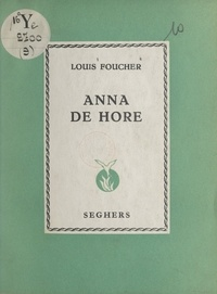 Louis Foucher - Anna de Hore.