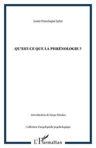 Louis-Francisque Lélut - Qu'est-ce que la phrénologie ?.