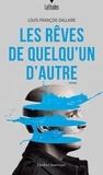 Louis-François Dallaire - Les Rêves de quelqu'un d'autre.