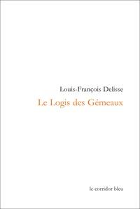 Louis-François Delisse - Le Logis des Gémeaux.
