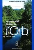 Louis-François Lacroux et Jeanne Lacroux Dazord - En descendant la vallée de l'Orb - Edition bilingue français-anglais.