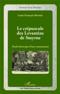 Goodtastepolice.fr Le crépuscule des Levantins de Smyrne - Etude historique d'une communauté Image