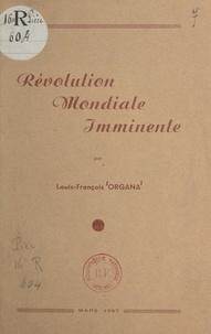 Louis-François Organa - Révolution mondiale imminente.