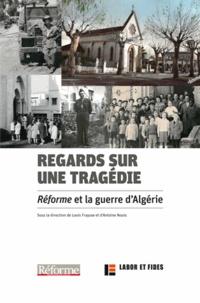 Louis Fraysse et Antoine Nouis - Regards sur une tragédie - Réforme et la guerre d'Algérie.