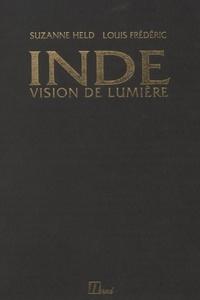 Louis Frédéric et Suzanne Held - Inde - Vision de lumière.