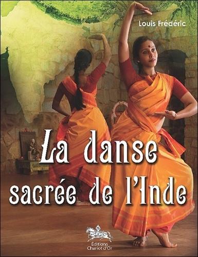 Louis Frédéric et Shri Natyakala - La danse sacrée de l'Inde.