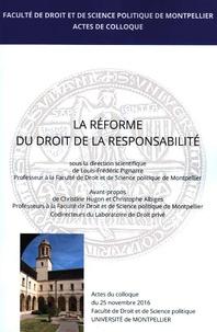 Louis-Frédéric Pignarre - La réforme du droit de la responsabilité - Actes de colloque du 25 novembre 2016.