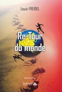 Louis Freidel - Re-Tour du monde.