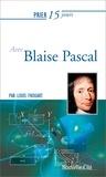 Louis Frouart - Prier 15 jours avec Blaise Pascal.
