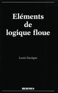 Louis Gacôgne - Éléments de logique floue.