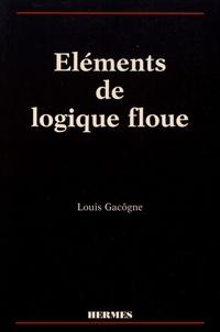 Louis Gacôgne - Eléments de logique floue.