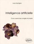 Louis Gacôgne - Intelligence artificielle - Cours, exercices corrigés et projets.