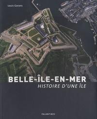 Louis Garans - Belle-Ile-en-mer - Histoire d'une île.