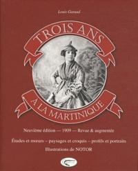 Louis Garaud - Trois ans à la Martinique.