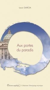 Louis Garcia - Aux portes du Paradis.