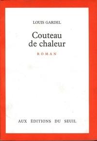 Louis Gardel - Couteau de chaleur.