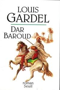 Louis Gardel - Dar Baroud.