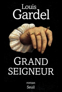 Louis Gardel - Grand seigneur.