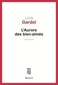 Louis Gardel - L'aurore des bien-aimés.