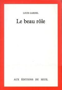Louis Gardel - Le Beau rôle.