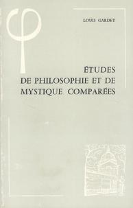 Louis Gardet - Etudes de philosophie et de mystique comparées.